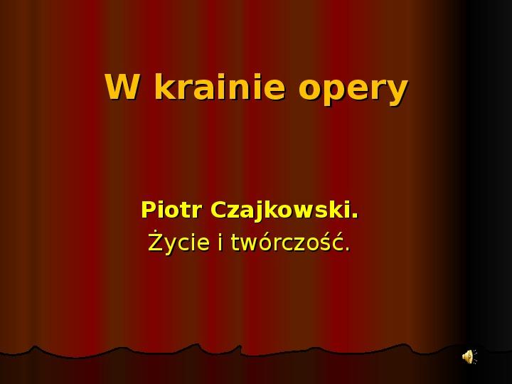 Piotr Czajkowski - Slajd 1
