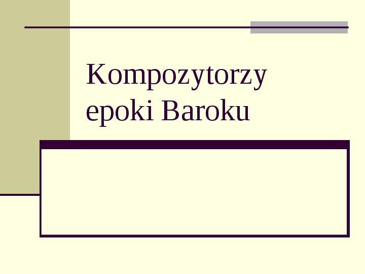 Kompozytorzy epoki Baroku - Slajd 1