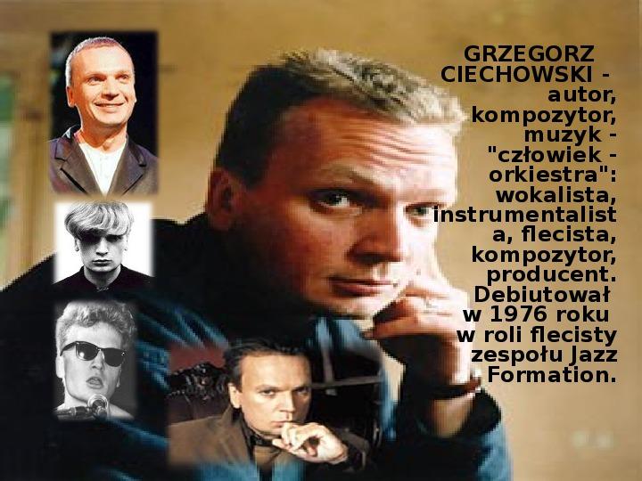 Grzegorz Ciechanowski - Slajd 1