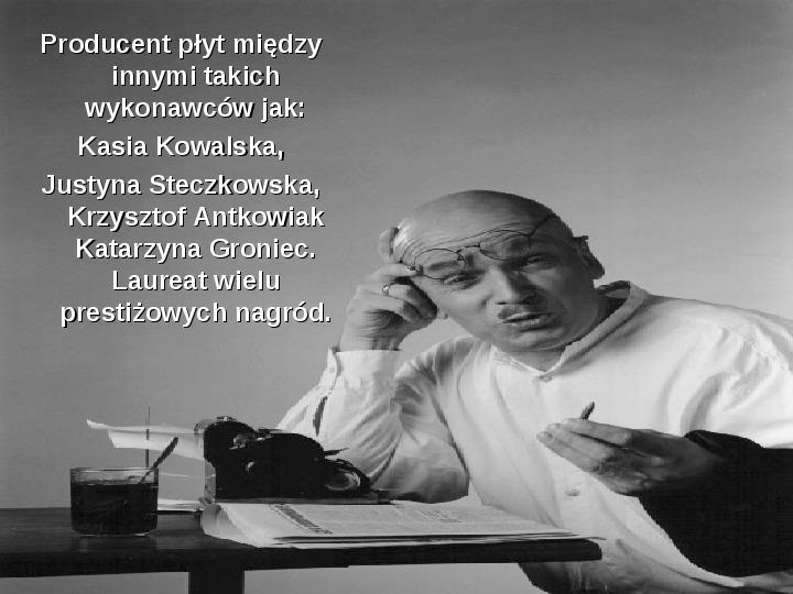 Grzegorz Ciechanowski - Slajd 6
