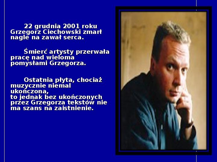 Grzegorz Ciechanowski - Slajd 10
