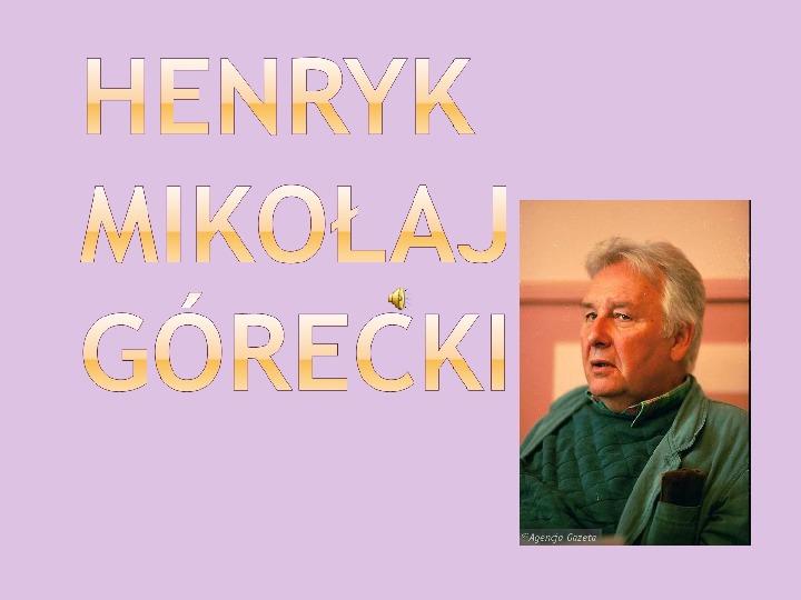 Henryk Mikołaj Górecki - Slajd 1