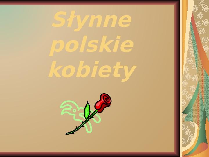 Słynne polskie kobiety - Slajd 1