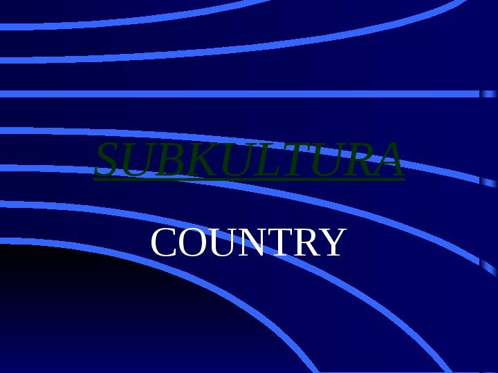 Subkultura country - Slajd 1