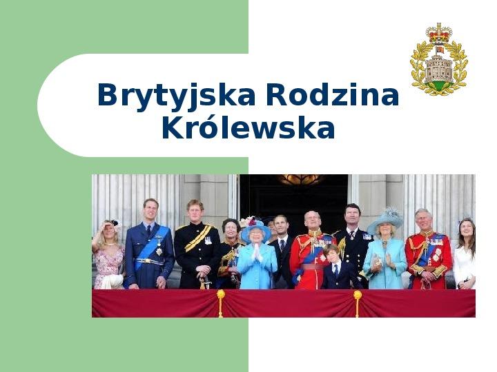 Brytyjska Rodzina Królewska - Slajd 0