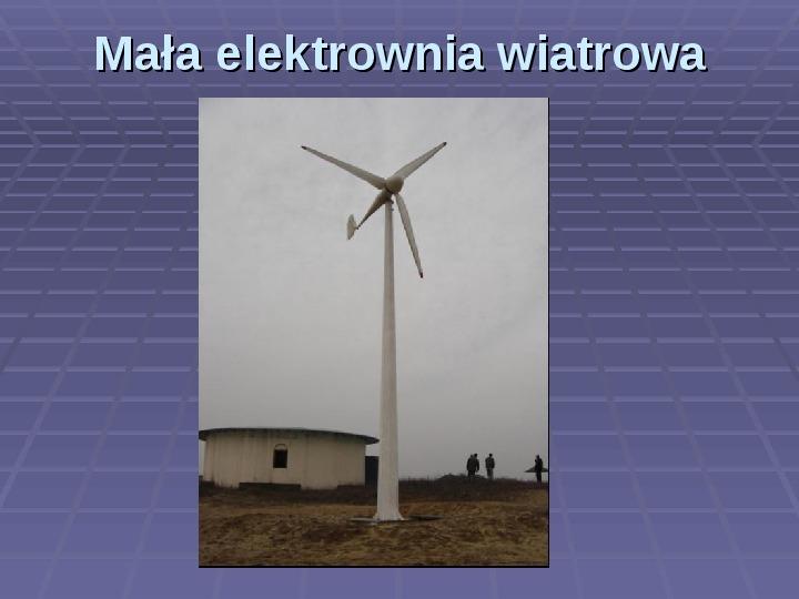 Jak działa elektrownia wiatrowa? Jak zbudować model wiatraka? - Slajd 7