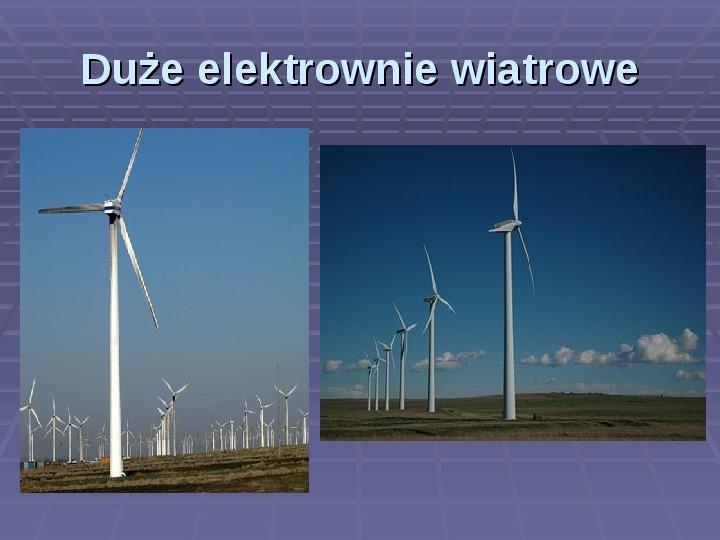 Jak działa elektrownia wiatrowa? Jak zbudować model wiatraka? - Slajd 9