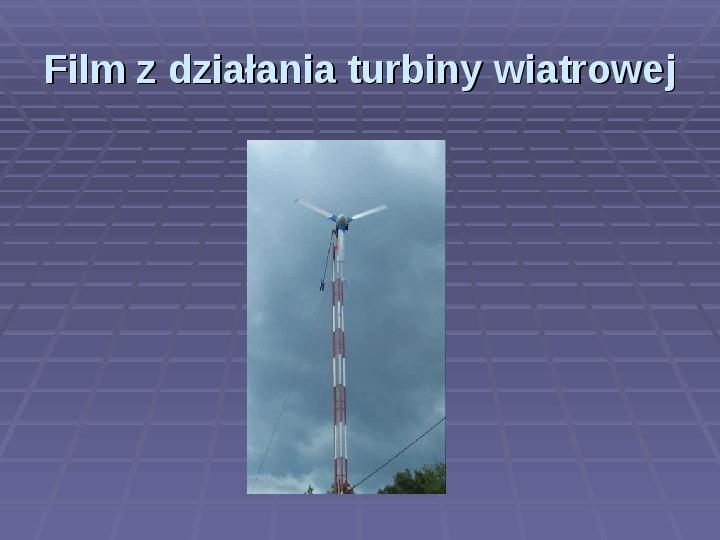 Jak działa elektrownia wiatrowa? Jak zbudować model wiatraka? - Slajd 53