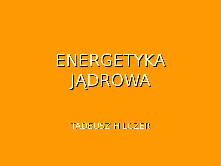 Energetyka jądrowa - Slajd 1