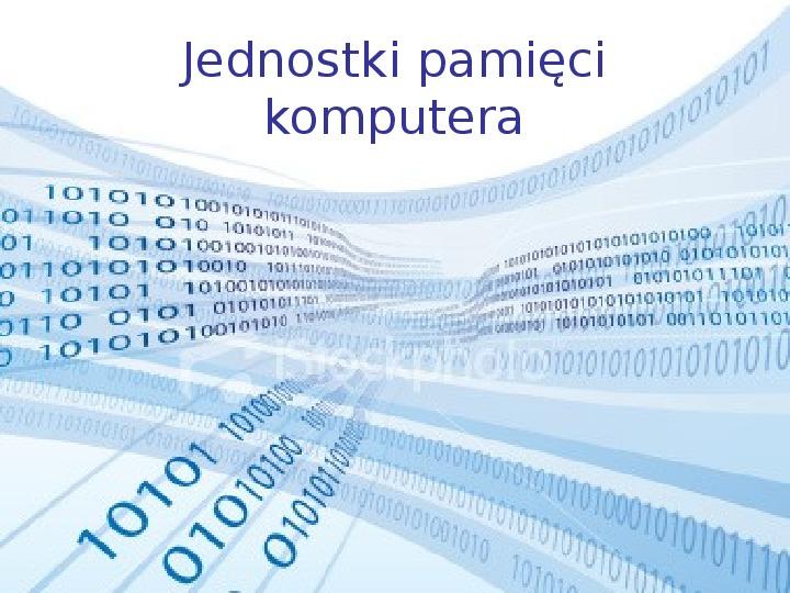 Jednostki pamięci komputera - Slajd 1