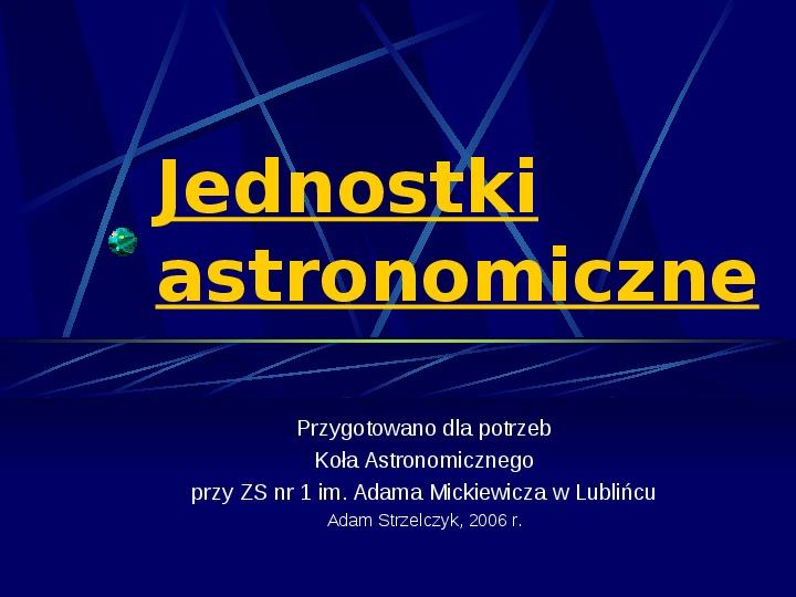 Podstawowe jednostki długości w astronomii - Slajd 1