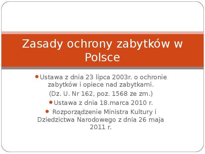 Zasady ochrony zabytków w Polsce - Slajd 1