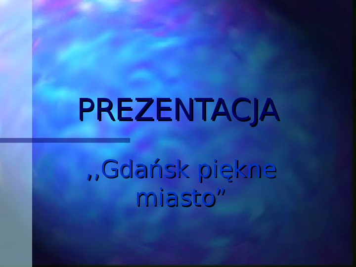 Gdańsk piękne miasto - Slajd 1